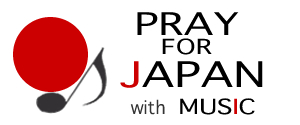 Pray for JAPAN with MUSIC